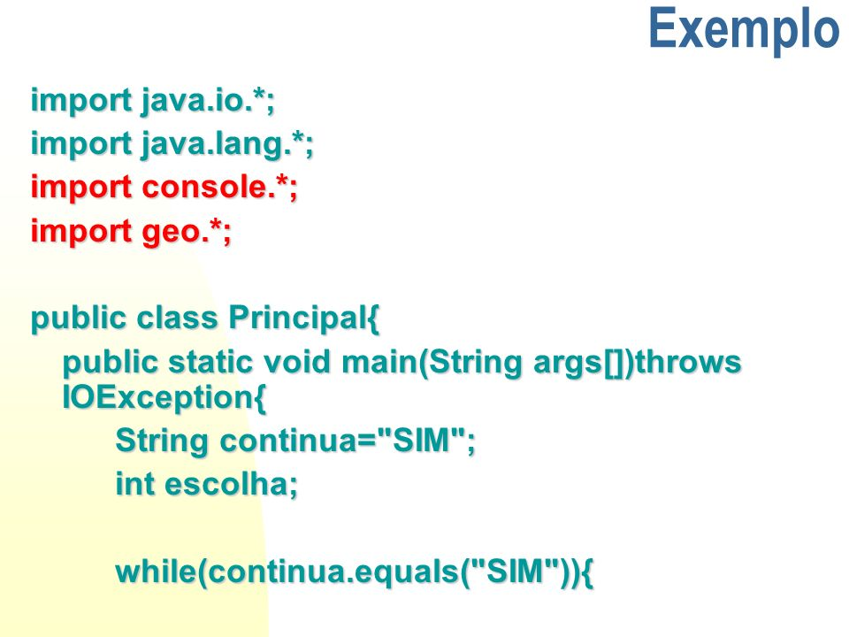 Exemplo import java.io.*; import java.lang.*; import console.*;