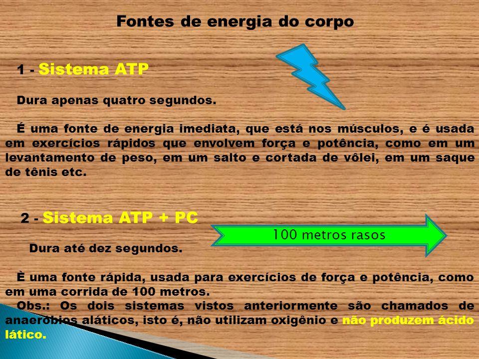 1 - Sistema ATP 100 metros rasos Fontes de energia do corpo