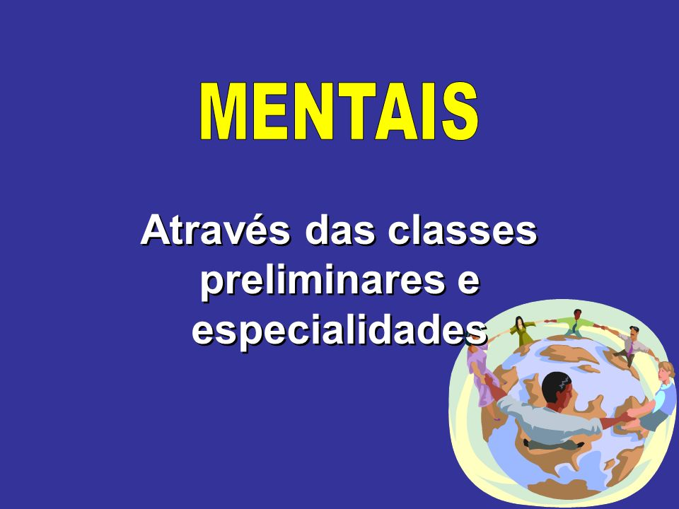 Através das classes preliminares e especialidades