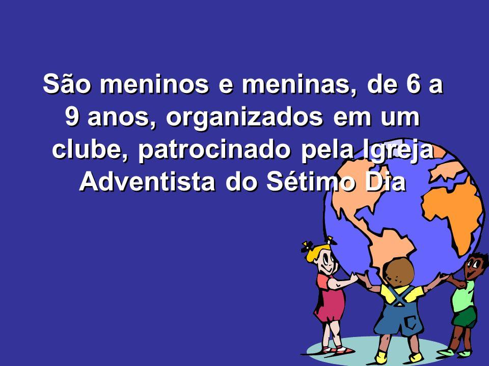 São meninos e meninas, de 6 a 9 anos, organizados em um clube, patrocinado pela Igreja Adventista do Sétimo Dia