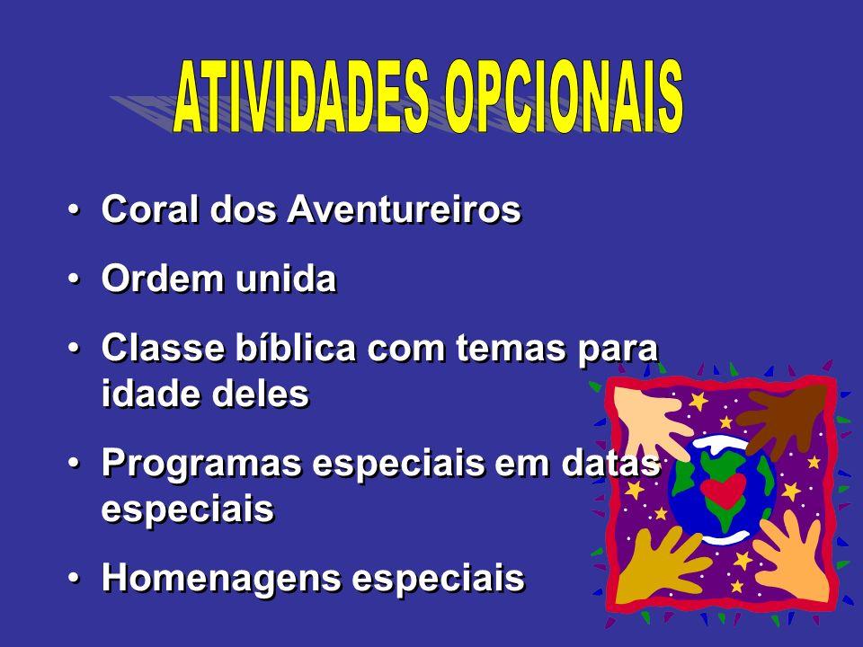 ATIVIDADES OPCIONAIS Coral dos Aventureiros Ordem unida