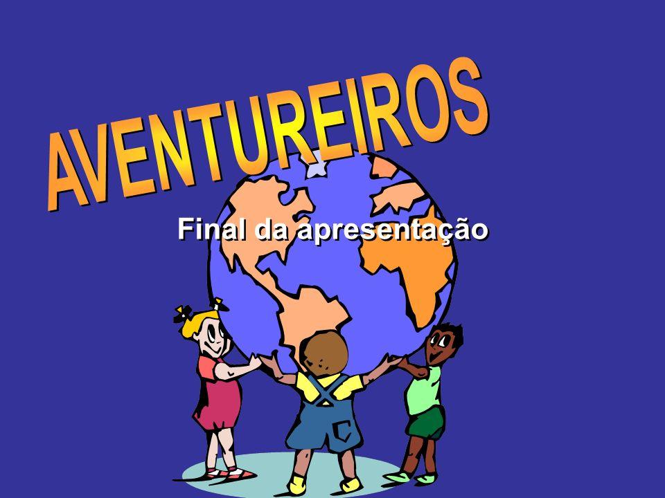 AVENTUREIROS Final da apresentação