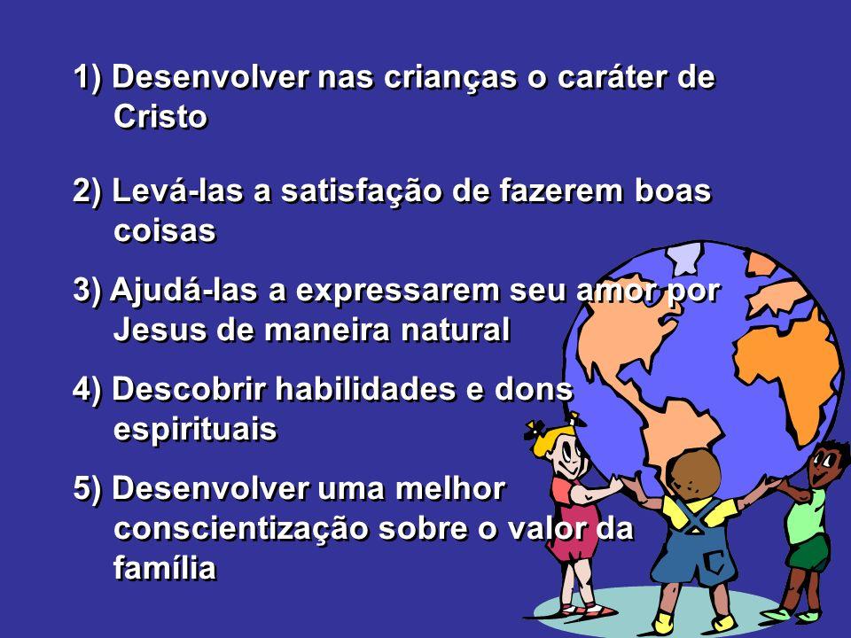1) Desenvolver nas crianças o caráter de Cristo