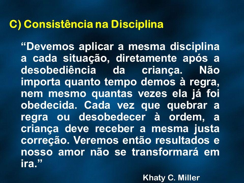 C) Consistência na Disciplina