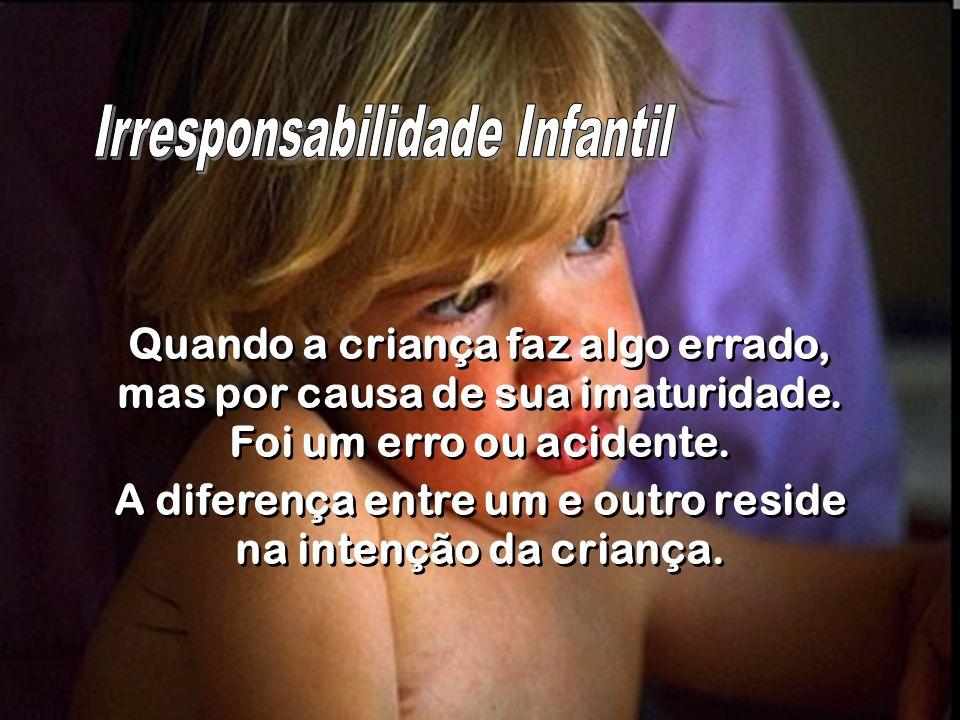 A diferença entre um e outro reside na intenção da criança.