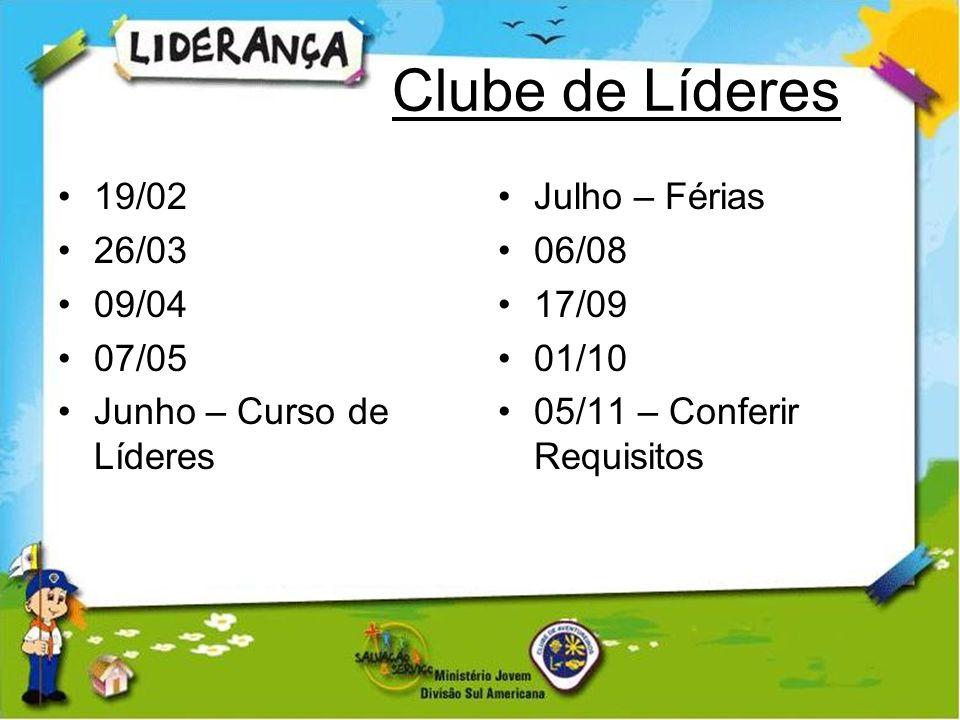 Clube de Líderes 19/02 26/03 09/04 07/05 Junho – Curso de Líderes