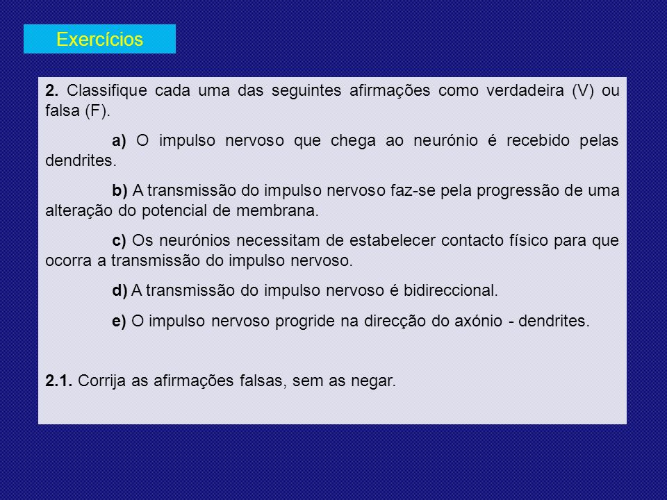 Exercícios 2. Classifique cada uma das seguintes afirmações como verdadeira (V) ou falsa (F).