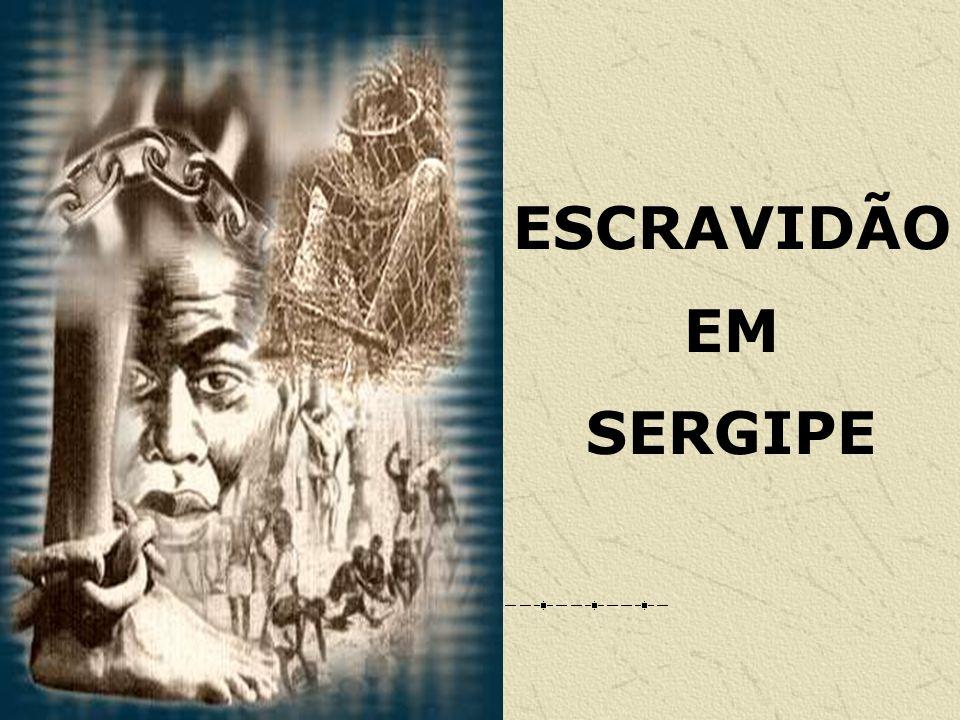 ESCRAVIDÃO EM SERGIPE