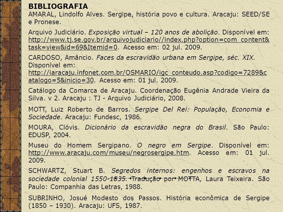 BIBLIOGRAFIA AMARAL, Lindolfo Alves. Sergipe, história povo e cultura. Aracaju: SEED/SE e Pronese.