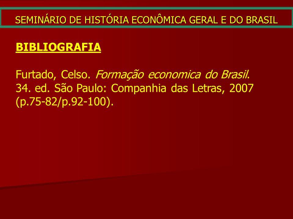 SEMINÁRIO DE HISTÓRIA ECONÔMICA GERAL E DO BRASIL