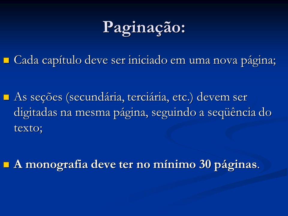 Paginação: Cada capítulo deve ser iniciado em uma nova página;