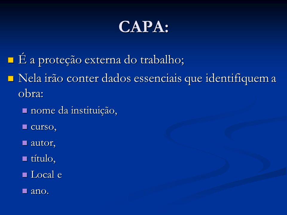 CAPA: É a proteção externa do trabalho;
