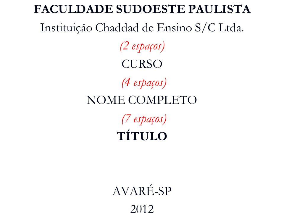 FACULDADE SUDOESTE PAULISTA Instituição Chaddad de Ensino S/C Ltda.