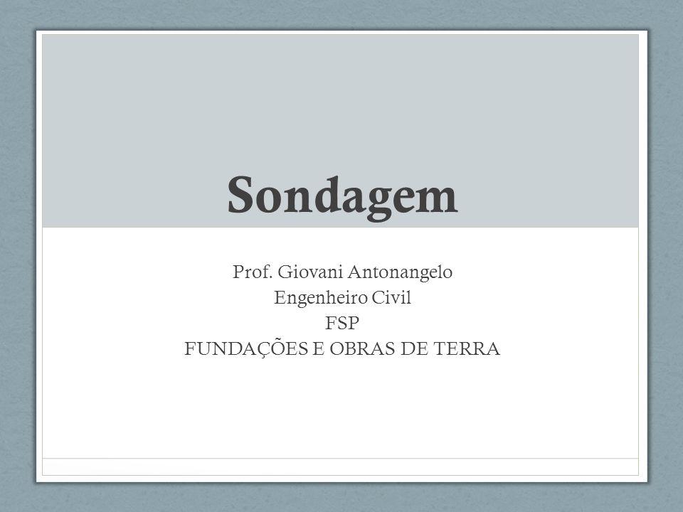 Sondagem Prof. Giovani Antonangelo Engenheiro Civil FSP