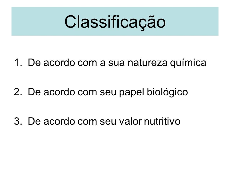 Classificação De acordo com a sua natureza química