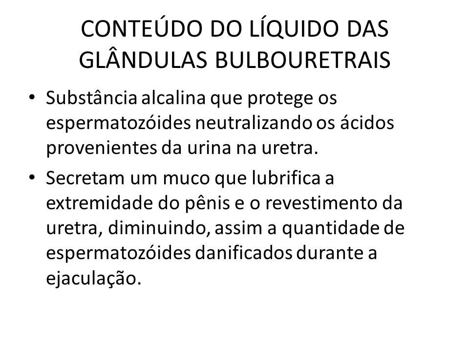 CONTEÚDO DO LÍQUIDO DAS GLÂNDULAS BULBOURETRAIS