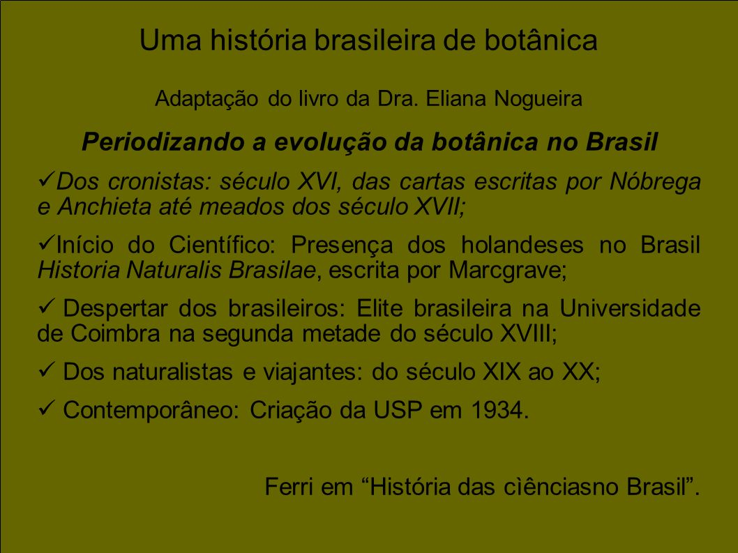 Periodizando a evolução da botânica no Brasil
