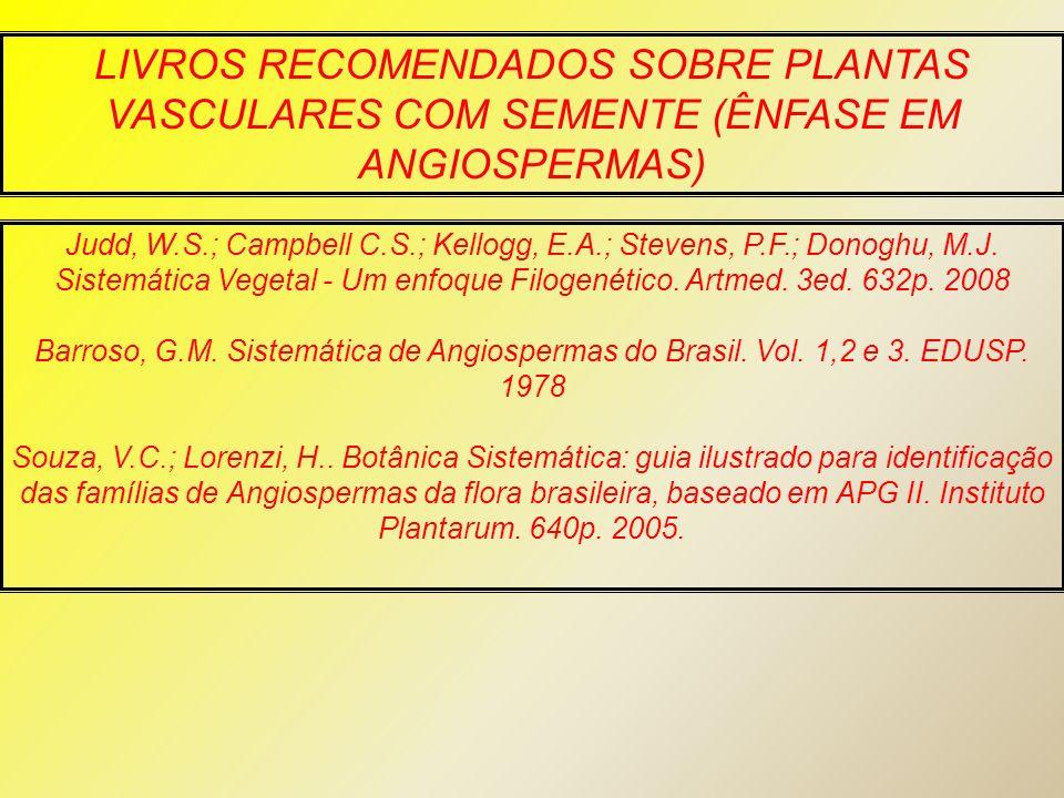 LIVROS RECOMENDADOS SOBRE PLANTAS VASCULARES COM SEMENTE (ÊNFASE EM ANGIOSPERMAS)