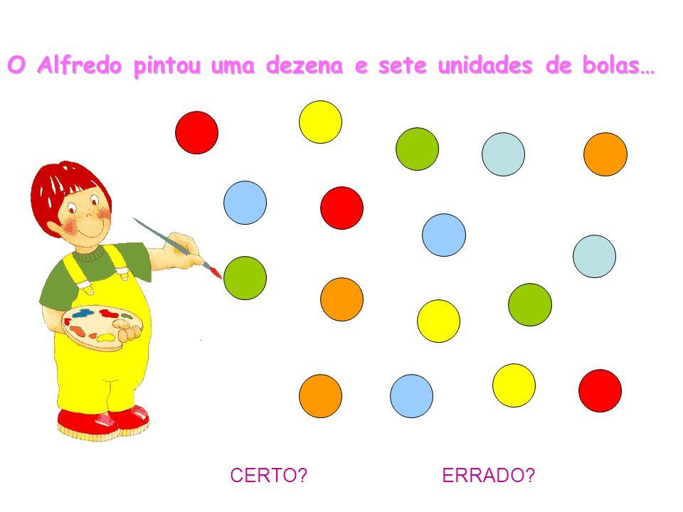 O Alfredo pintou uma dezena e sete unidades de bolas…