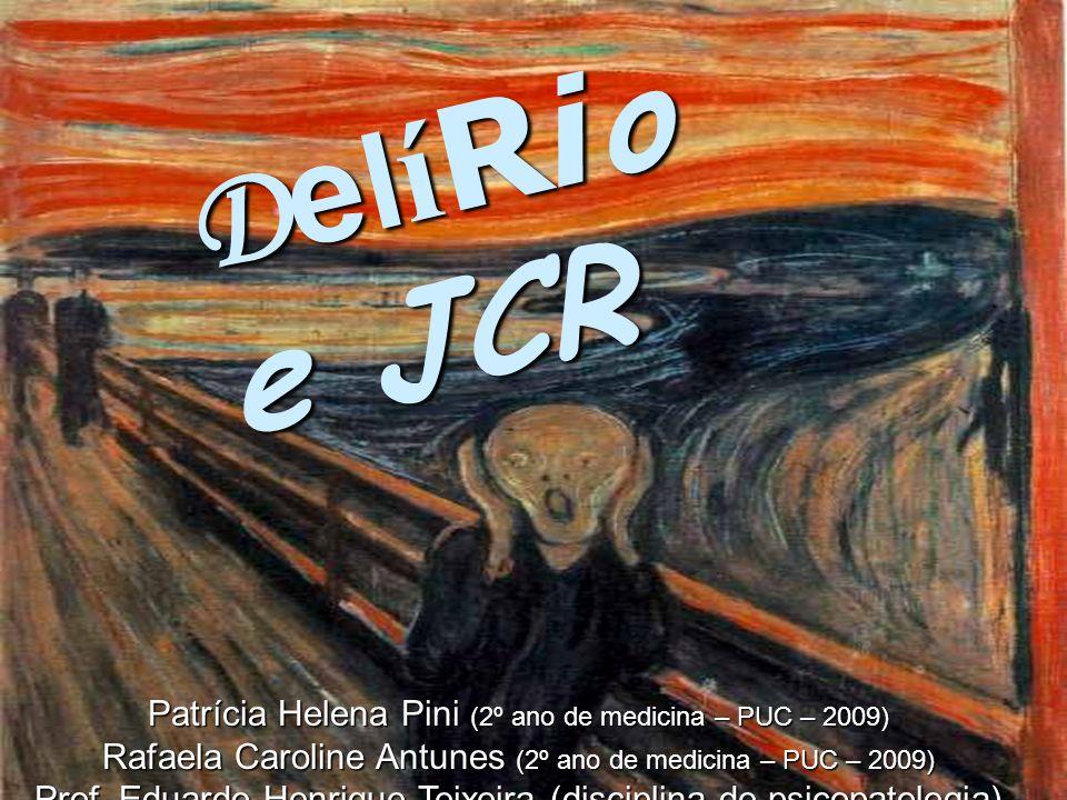 DelíRio e JCR Patrícia Helena Pini (2º ano de medicina – PUC – 2009)