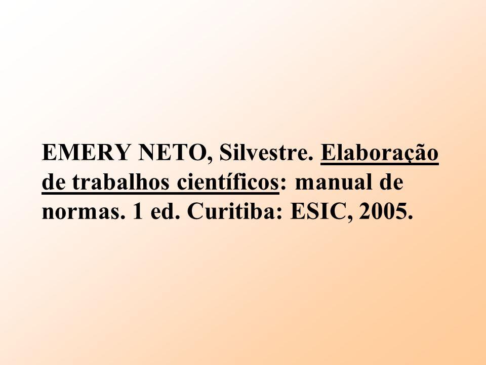 EMERY NETO, Silvestre. Elaboração de trabalhos científicos: manual de normas.