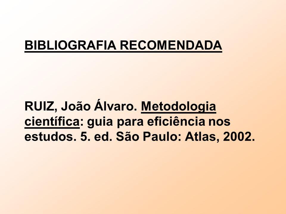 BIBLIOGRAFIA RECOMENDADA RUIZ, João Álvaro