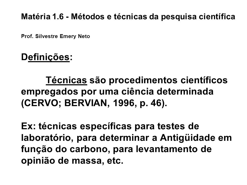 Matéria 1. 6 - Métodos e técnicas da pesquisa científica Prof