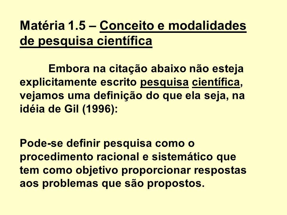 Matéria 1. 5 – Conceito e modalidades de pesquisa científica