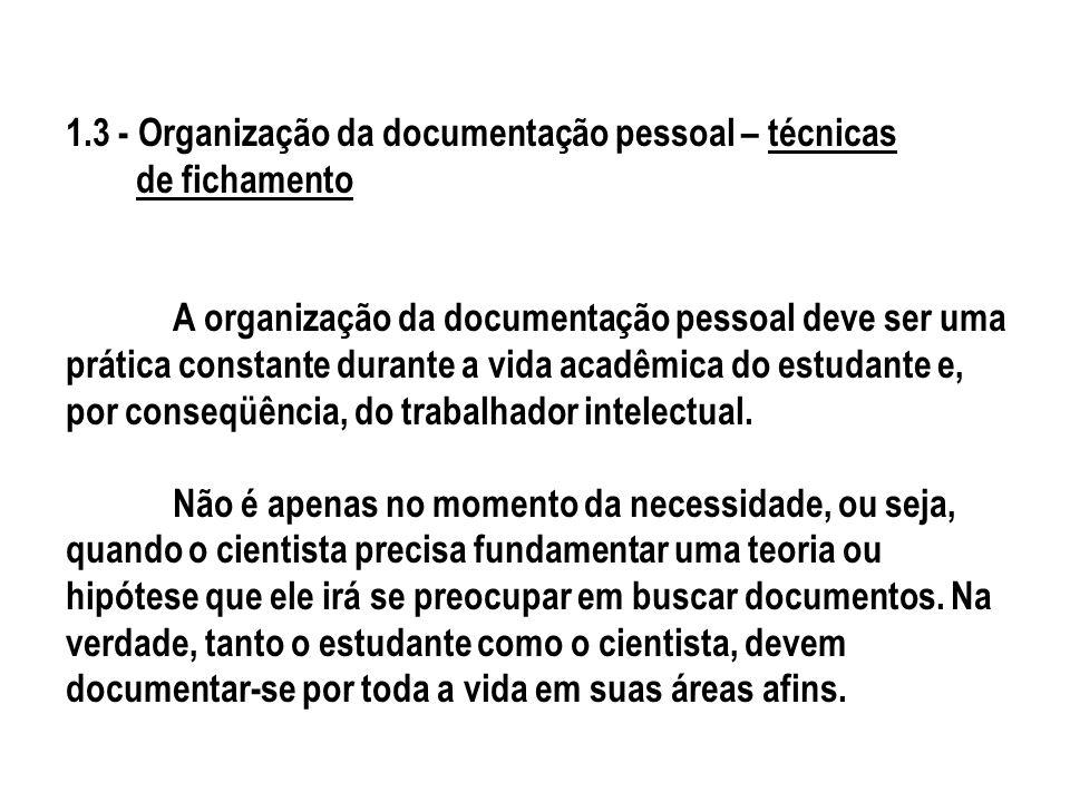 1. 3 - Organização da documentação pessoal – técnicas de fichamento