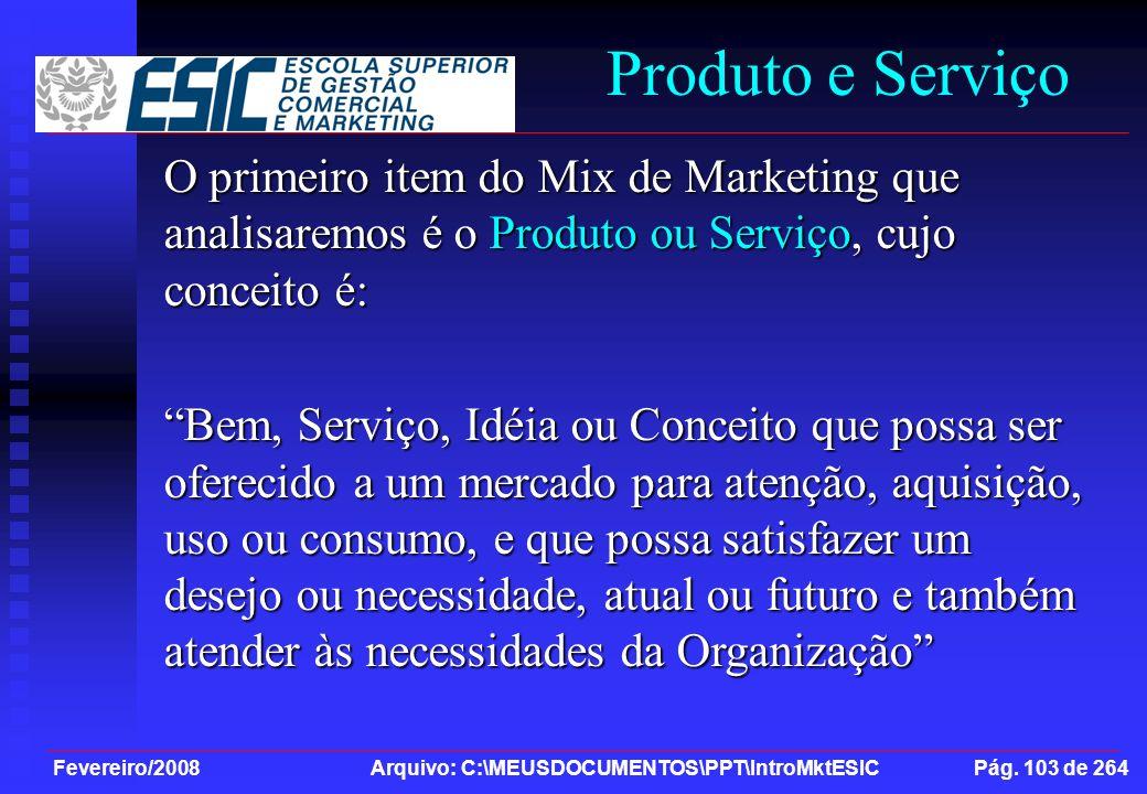 Produto e Serviço O primeiro item do Mix de Marketing que analisaremos é o Produto ou Serviço, cujo conceito é:
