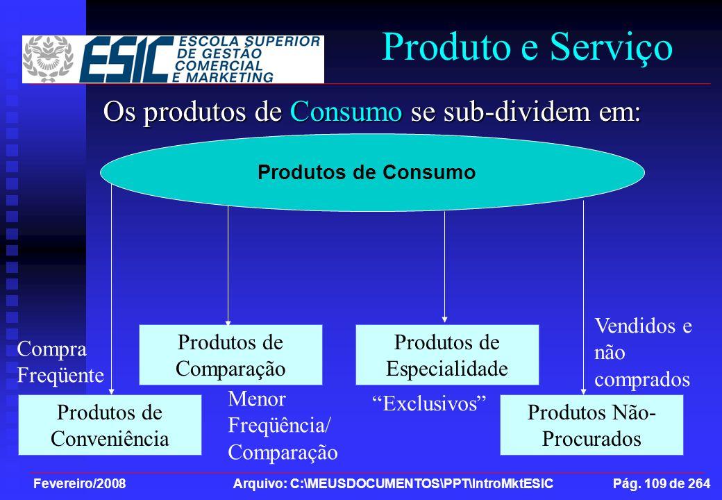 Produto e Serviço Os produtos de Consumo se sub-dividem em: