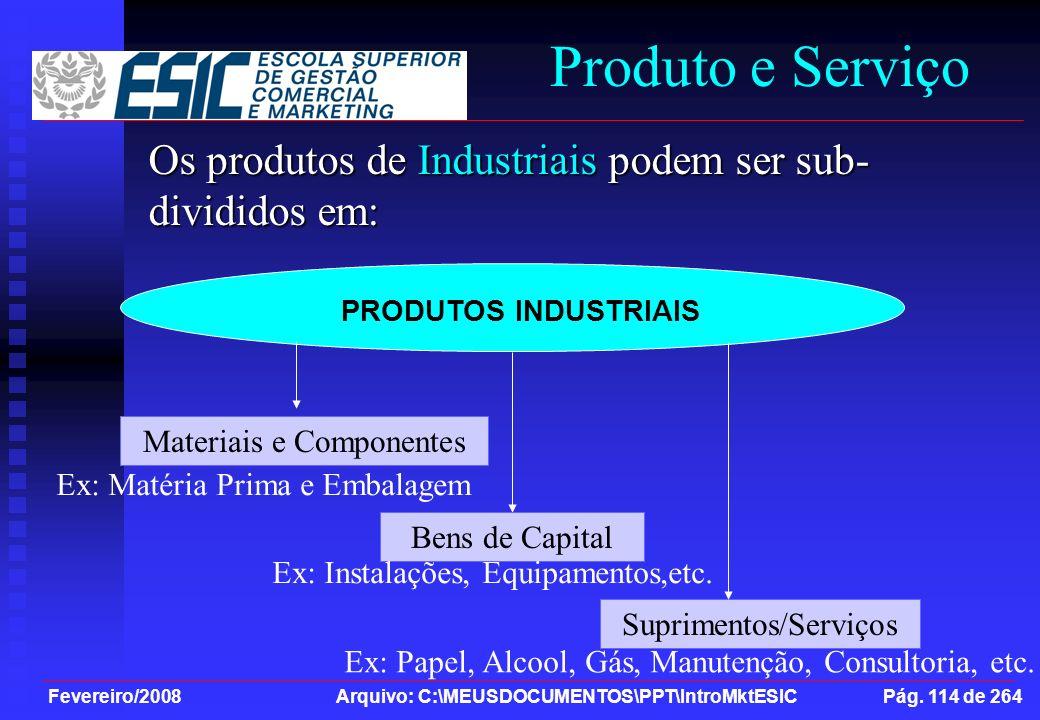 Produto e Serviço Os produtos de Industriais podem ser sub-divididos em: PRODUTOS INDUSTRIAIS. Materiais e Componentes.