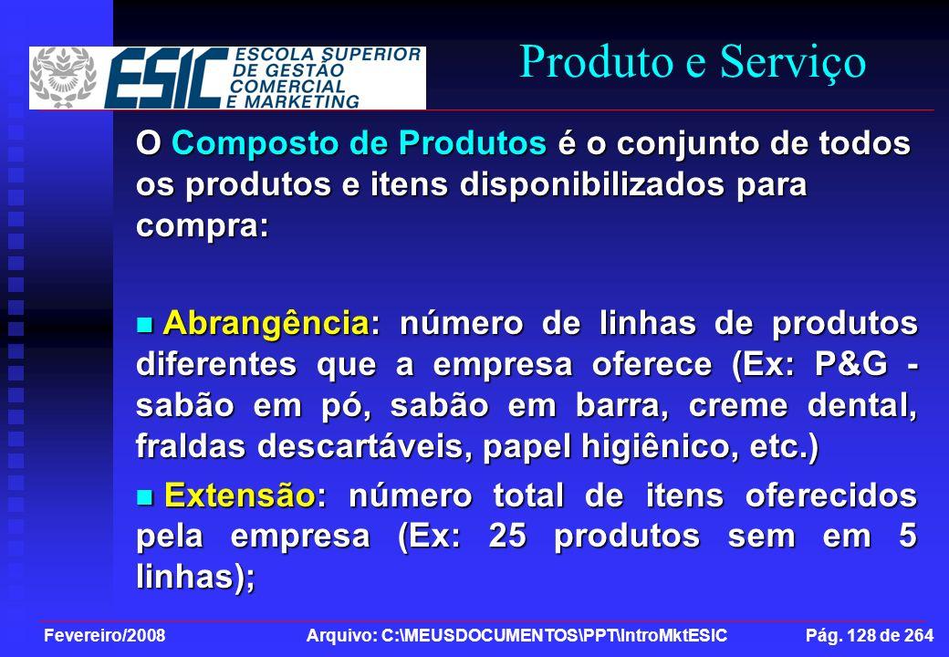 Produto e Serviço O Composto de Produtos é o conjunto de todos os produtos e itens disponibilizados para compra:
