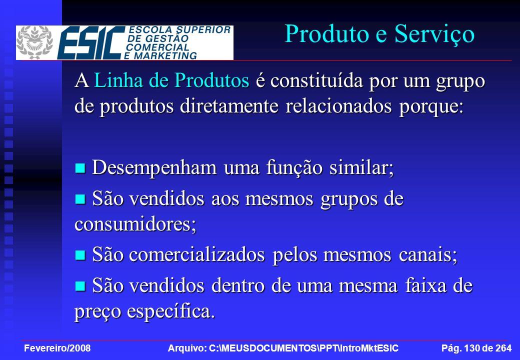Produto e Serviço A Linha de Produtos é constituída por um grupo de produtos diretamente relacionados porque: