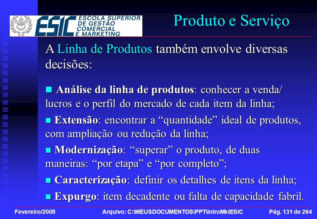 Produto e Serviço A Linha de Produtos também envolve diversas decisões: