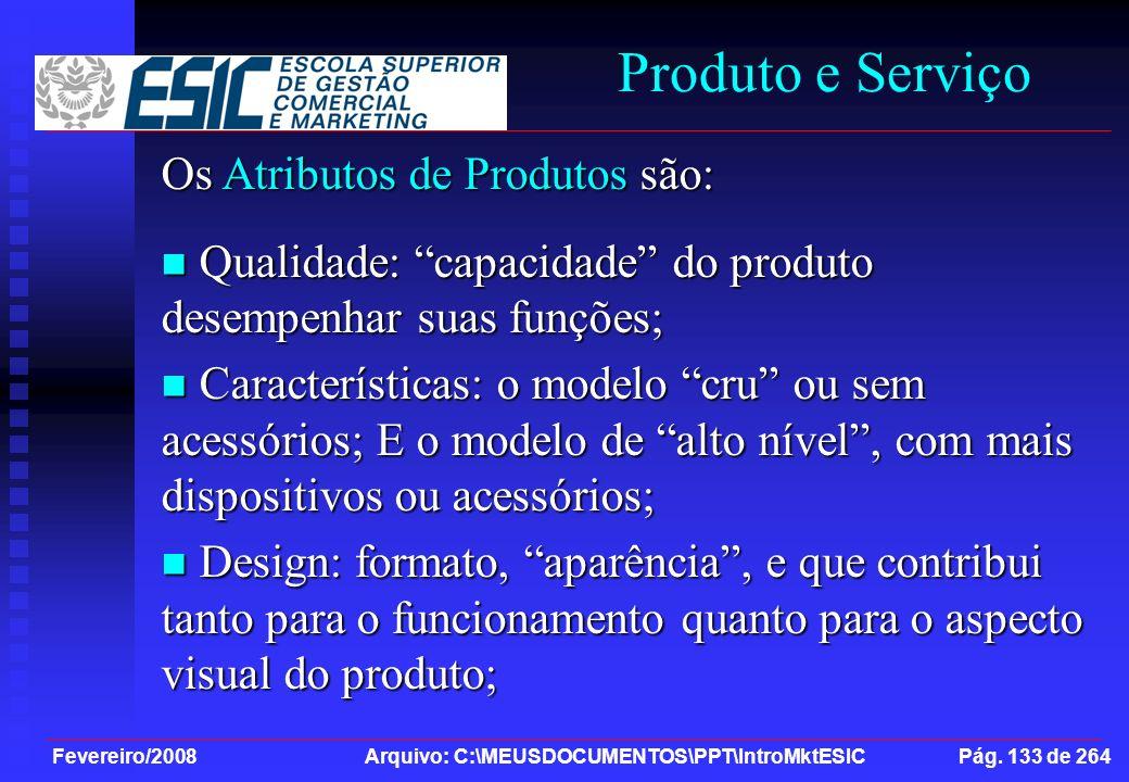 Produto e Serviço Os Atributos de Produtos são: