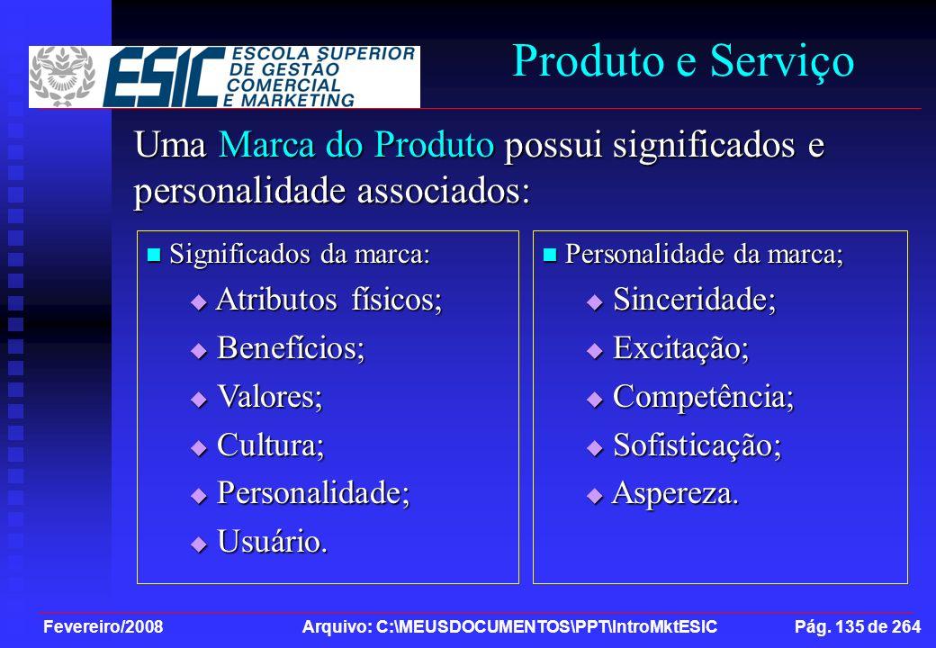Produto e Serviço Uma Marca do Produto possui significados e personalidade associados: Significados da marca: