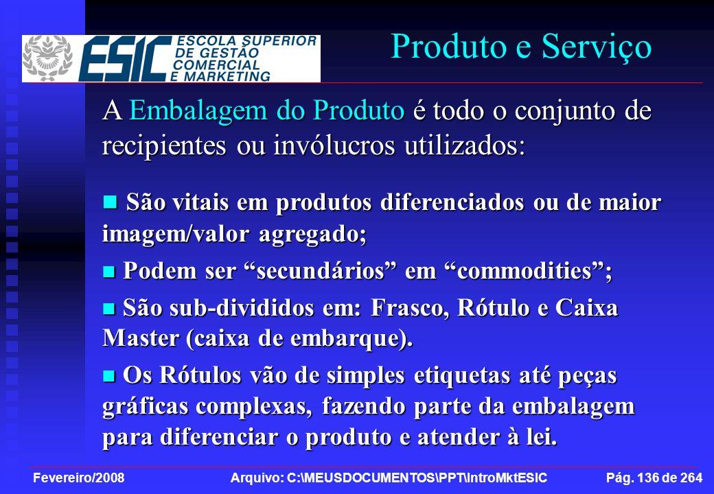 Produto e Serviço A Embalagem do Produto é todo o conjunto de recipientes ou invólucros utilizados: