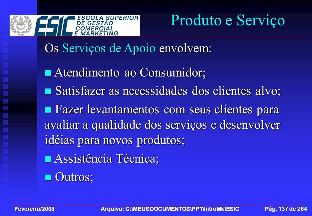Produto e Serviço Os Serviços de Apoio envolvem: