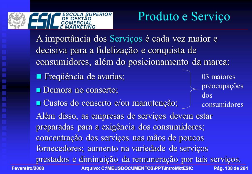 Produto e Serviço Freqüência de avarias;