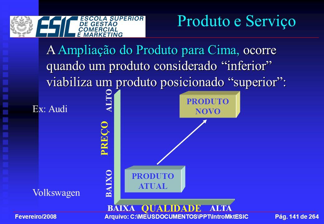 Produto e Serviço A Ampliação do Produto para Cima, ocorre quando um produto considerado inferior viabiliza um produto posicionado superior :