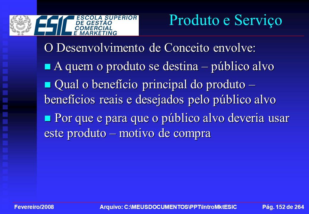 Produto e Serviço O Desenvolvimento de Conceito envolve: