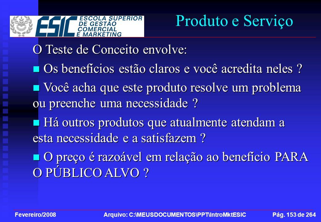Produto e Serviço O Teste de Conceito envolve: