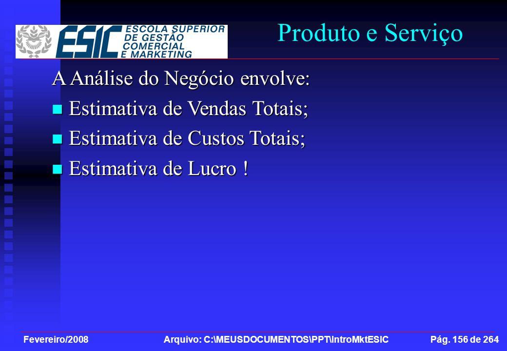 Produto e Serviço A Análise do Negócio envolve: