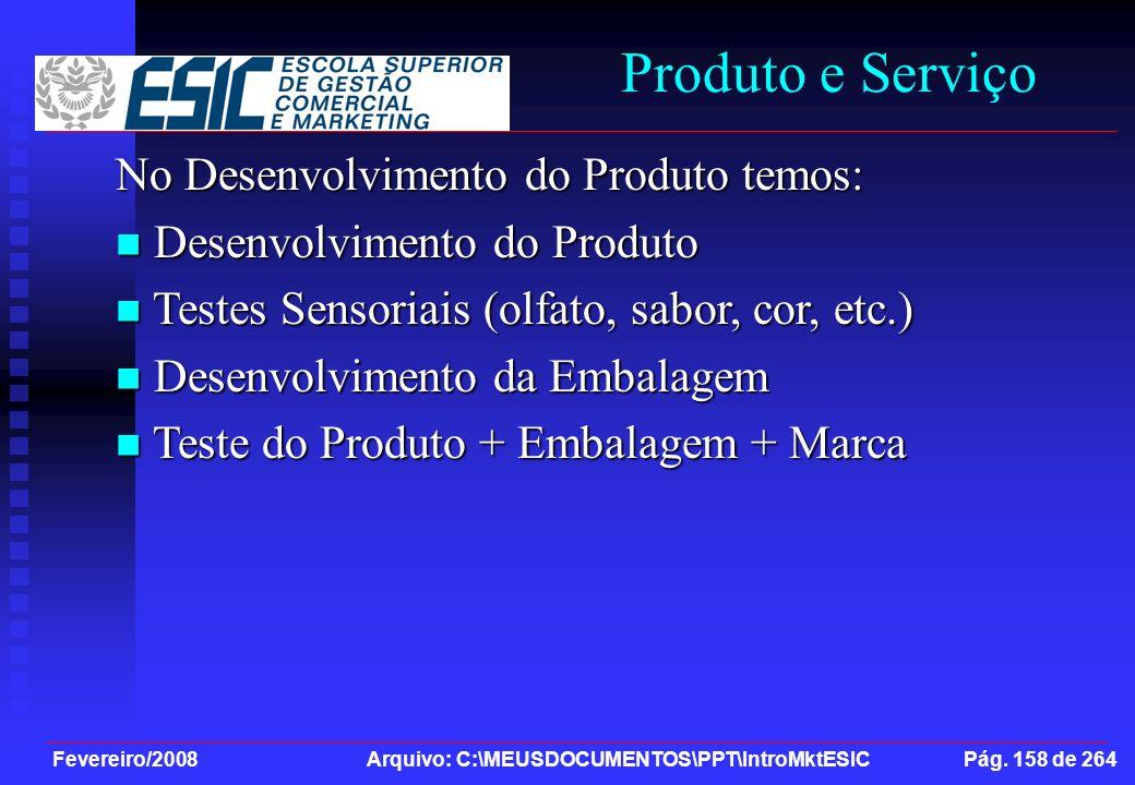 Produto e Serviço No Desenvolvimento do Produto temos: