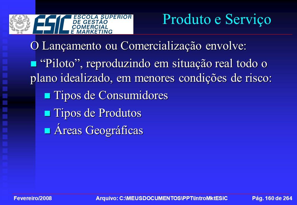 Produto e Serviço O Lançamento ou Comercialização envolve: