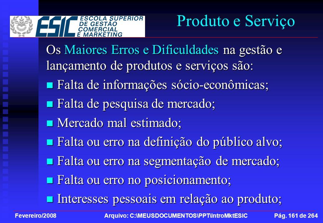 Produto e Serviço Os Maiores Erros e Dificuldades na gestão e lançamento de produtos e serviços são: