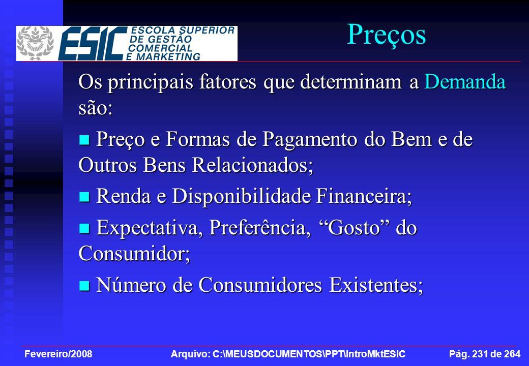 Preços Os principais fatores que determinam a Demanda são: