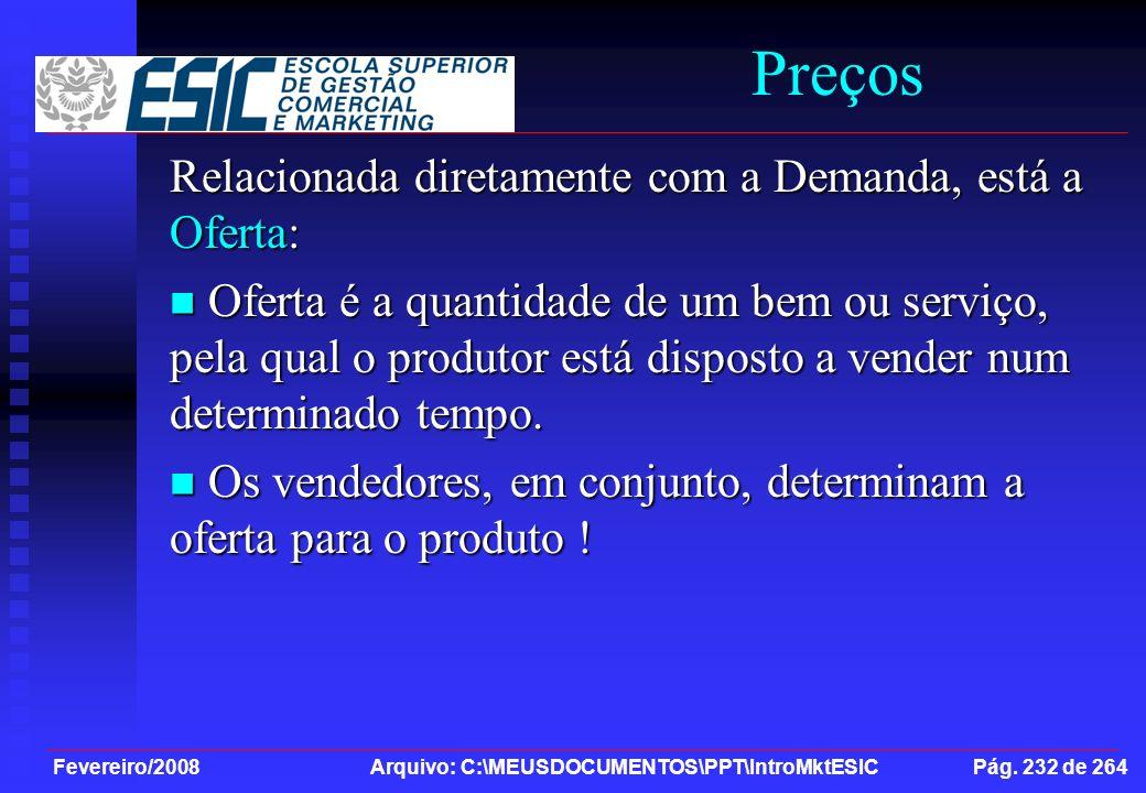 Preços Relacionada diretamente com a Demanda, está a Oferta: