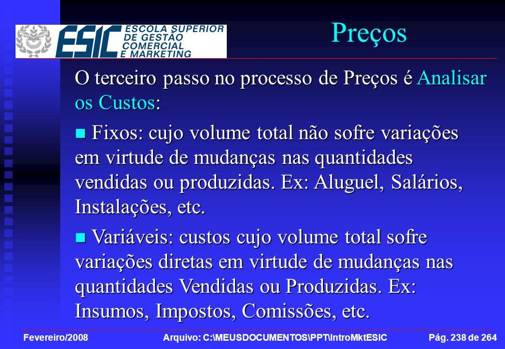 Preços O terceiro passo no processo de Preços é Analisar os Custos: